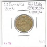 2003 - 10 Centavos, reverso horizontal à direita.