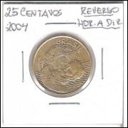 2004 - 25 Centavos, reverso horizontal à direita.
