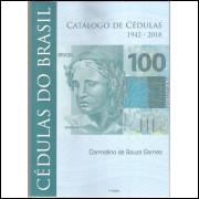 LANÇAMENTO: Catálogo de Cédulas do Brasil, 1942 a 2018, 1a edição, COLORIDO.