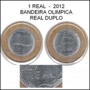 2012 - 1 Real, fc, BANDEIRA OLÍMPICA. Variante: REAL DUPLO.