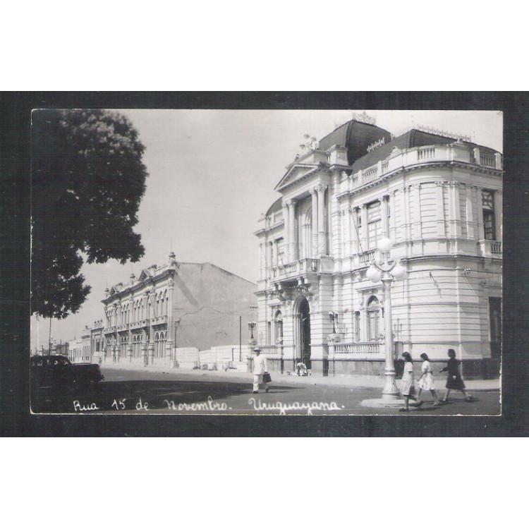 Foto Postal ano 1952 Uruguaiana, Rua 15 de Novembro.