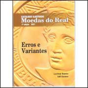 Catálogo Ilustrado Moedas do Real - Erros e Variantes - 1a Edição 2021 - Lucimar Bueno e Edil Gomes.