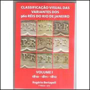 LANÇAMENTO: Catálogo Visual das Variantes dos 960 Réis do Rio - 1810-1811-1812 - 1a edição - 2017